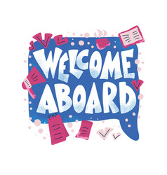 Welcome aboard concept quote color text vector