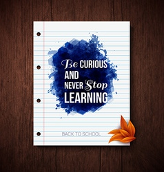 Be curious and never stop learning Motivating vector image