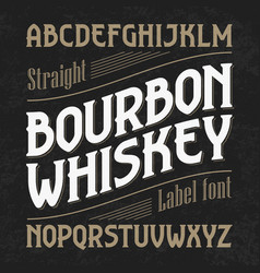 Bourbon whiskey label font with sample design vector