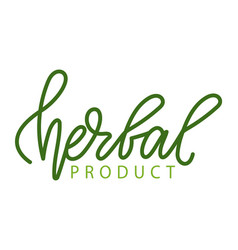 herbal product inscription isolated lettering vector image