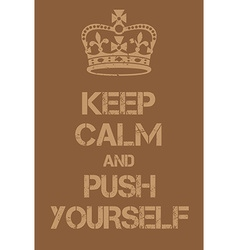 Keep calm and push yourself poster vector