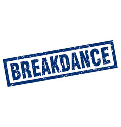 square grunge blue breakdance stamp vector image