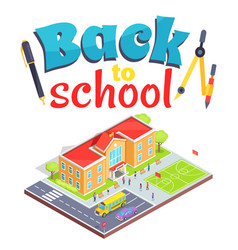 Back to school poster with school area isolated 3d vector