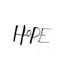 Hope ruling pen distressed grunge quote design vector