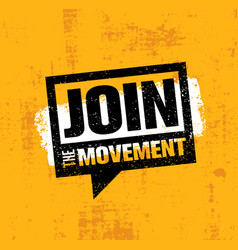 join the movement motivation sign inspiring vector image