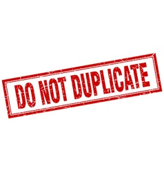 Do not duplicate red grunge square stamp on white vector