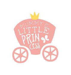 Mummys little princess print colorful hand drawn vector