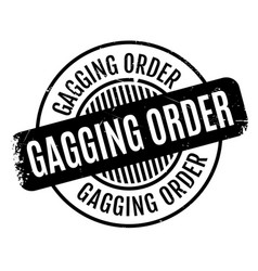 Gagging order rubber stamp vector