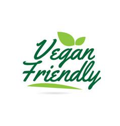 Green leaf vegan friendly hand written word text vector