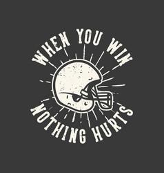 T-shirt design slogan typography when you win vector