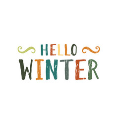 Hello winter inscription vector