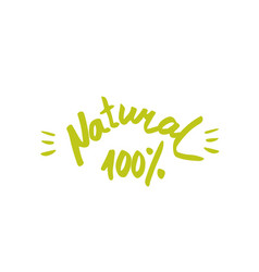 100 natural - hand drawn brush text badge sticker vector image