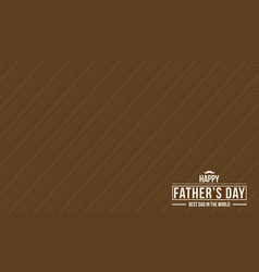 Brown background card for father day vector