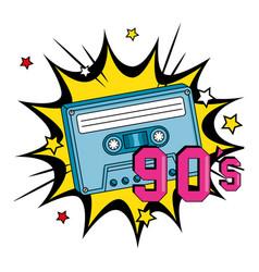 Cassette nineties in explosion pop art vector