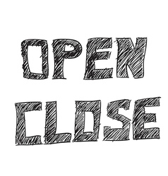 open and closed signs drawing by hand vector image