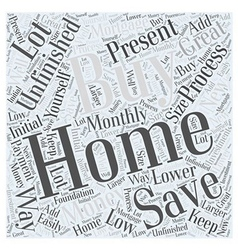 Buying Unfinished Homes Word Cloud Concept vector image vector image