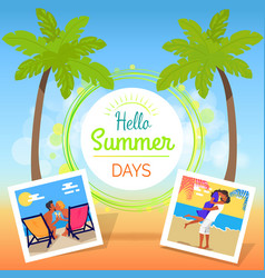hello summer days poster with palms and photos vector image