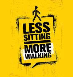 Less sitting more walking healthy lifestyle vector