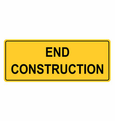 end construction sign vector image