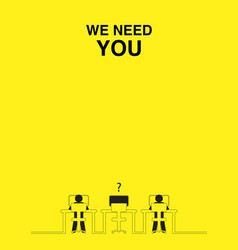 We need you job vacancy new recruitment trainee vector