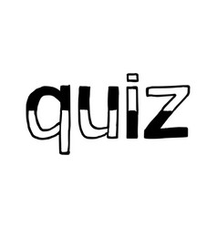 quiz - isolated hand drawn lettering vector image vector image