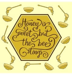 Hiney is sweet but the bee stings vector image