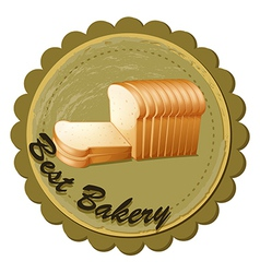 A best bakery label with fresh sliced breads vector