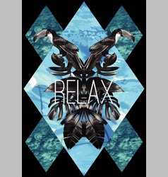 Relax slogan watercolor toucan graphic leaves and vector