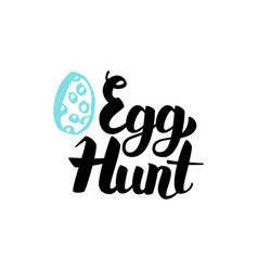 egg hunt handwritten lettering vector image