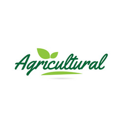 Green leaf agricultural hand written word text vector