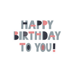 Happy birthday to you lettering card vector