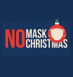 no mask christmas merry christmas and happy vector image
