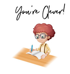 Phrase you are clever with boy doing homework vector