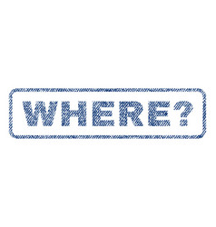 Where question textile stamp vector