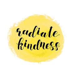 Radiate kindness lettering vector