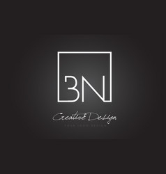 bn square frame letter logo design with black and vector image