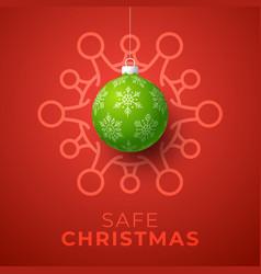 green christmas ball and quarantine coronavirus vector image