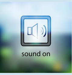 Sound icon button on the blurred background vector