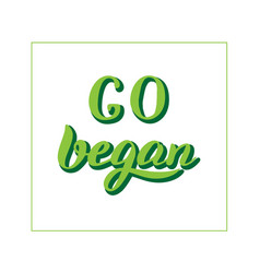 Go vegan motivational text no animal products vector
