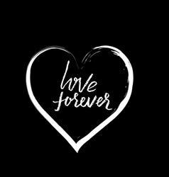 Love forever hand drawn romantic phrase chalk vector
