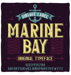 Original label typeface named marine bay vector