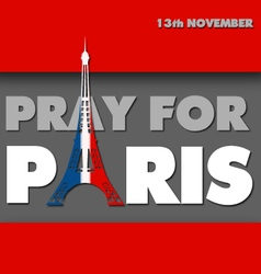 Words pray for Paris with eiffel tower vector image