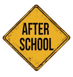 After school vintage rusty metal sign vector