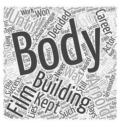 Arnold Schwarzeneggar Body Building Word Cloud vector