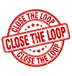 Close the loop red grunge stamp vector