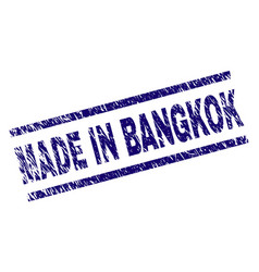 scratched textured made in bangkok stamp seal vector image