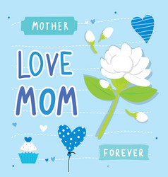 happy mothers day love mom card flower vector image vector image