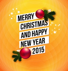 Merry Christmas and Happy New Year 2015 card White vector image