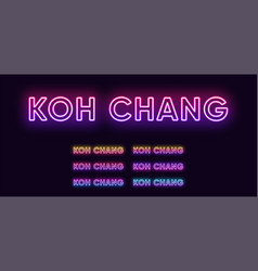 Neon koh chang name island in thailand neon text vector