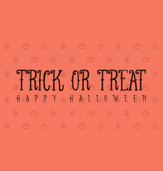 Halloween trick or treat background vector
